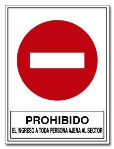 PROHIBIDO EL INGRESO A TODA PERSONA AJENA AL SECTOR