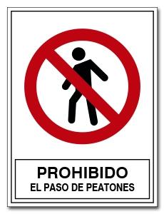PROHIBIDO EL PASO DE PEATONES