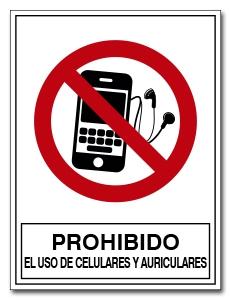 PROHIBIDO EL USO DE CELULARES Y AURICULARES